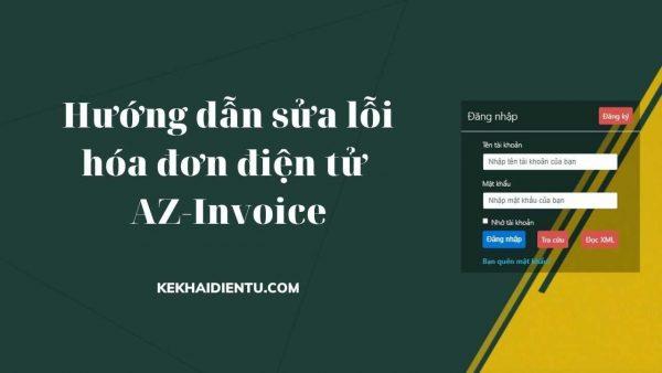 Hướng dẫn sửa lỗi hóa đơn điện tử AZ-Invoice